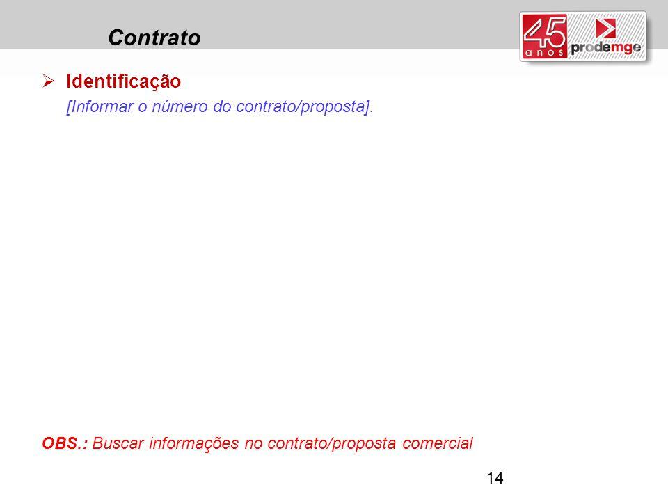 Contrato Identificação [Informar o número do contrato/proposta].